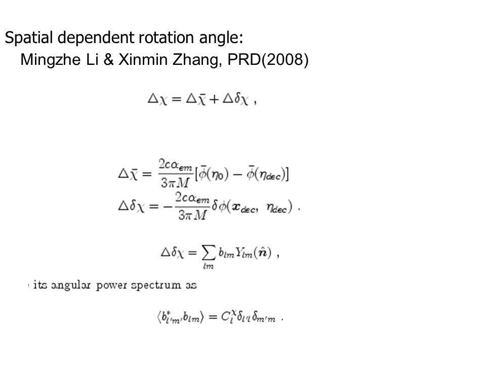 Spatial dependent rotation angle: Mingzhe Li & Xinmin Zhang, PRD(2008)