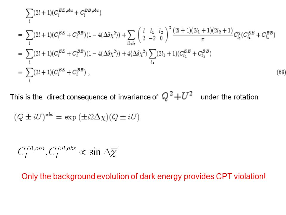 This is the direct consequence of invariance ofunder the rotation Only the background evolution of dark energy provides CPT violation!