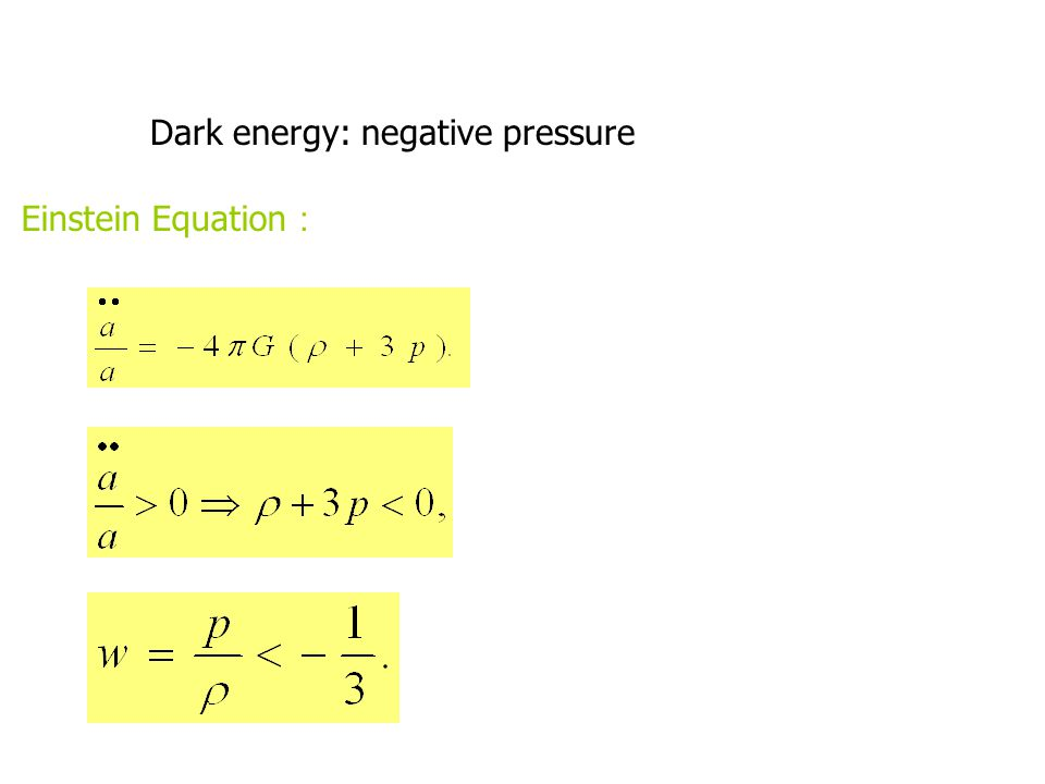 Einstein Equation : Dark energy: negative pressure