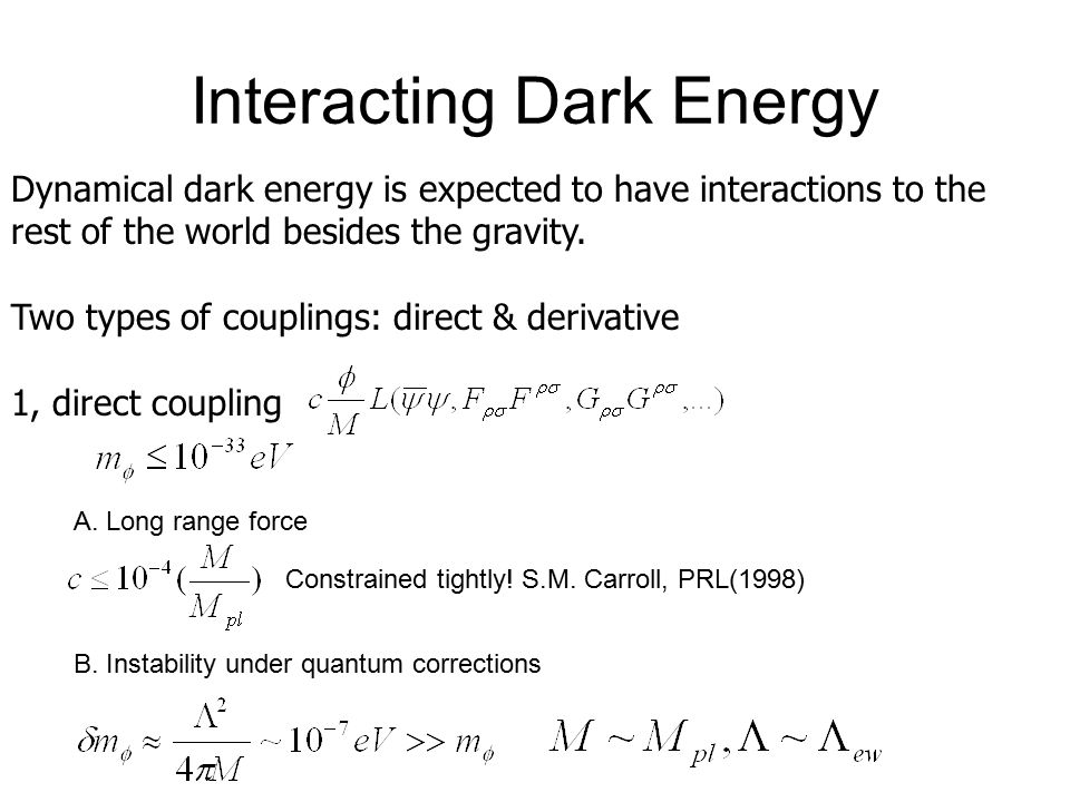 Dynamical dark energy is expected to have interactions to the rest of the world besides the gravity.