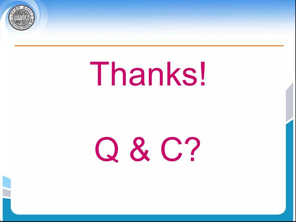 Thanks! Q & C