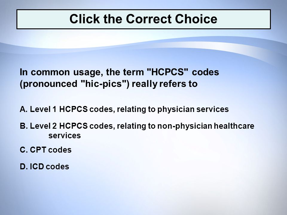 D. ICD codes C. CPT codes B.