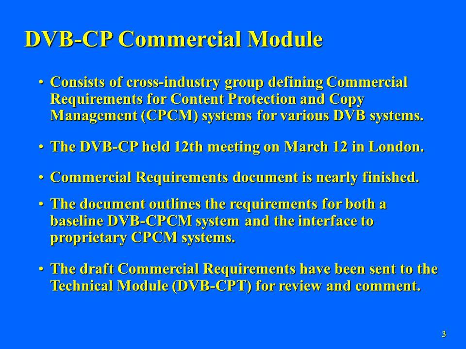 4 DVB-CPT Technical Module The DVB-CPT held 5th meeting on March 13 in London.The DVB-CPT held 5th meeting on March 13 in London.