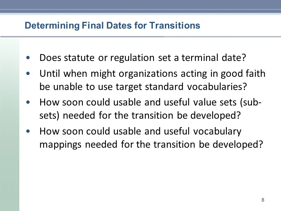 Determining Final Dates for Transitions Does statute or regulation set a terminal date.