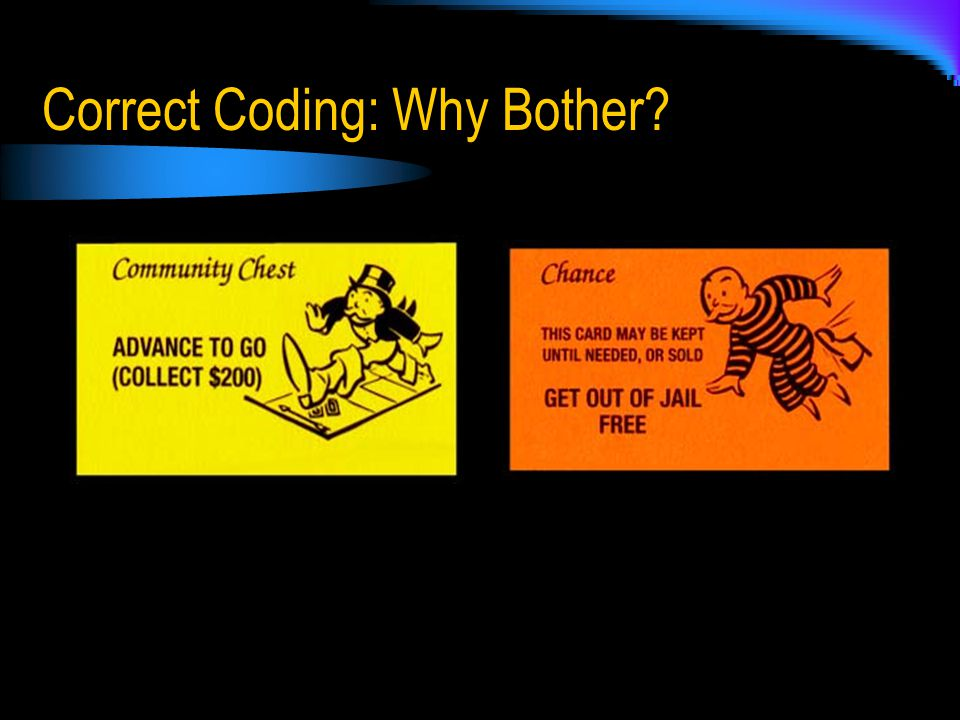 Correct Coding: Why Bother