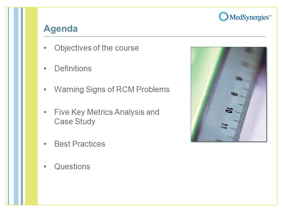 Agenda Objectives of the course Definitions Warning Signs of RCM Problems Five Key Metrics Analysis and Case Study Best Practices Questions