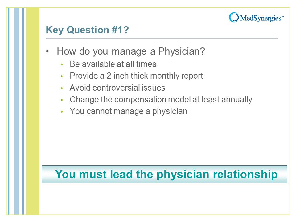 Key Question #1. How do you manage a Physician.