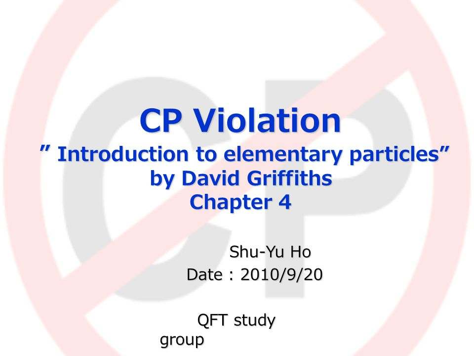 Outline  Introduction Parity (P) Charge Conjugation (C) CP symmetry Neutral Kaons CP Violation (CPV) CPT Theorem
