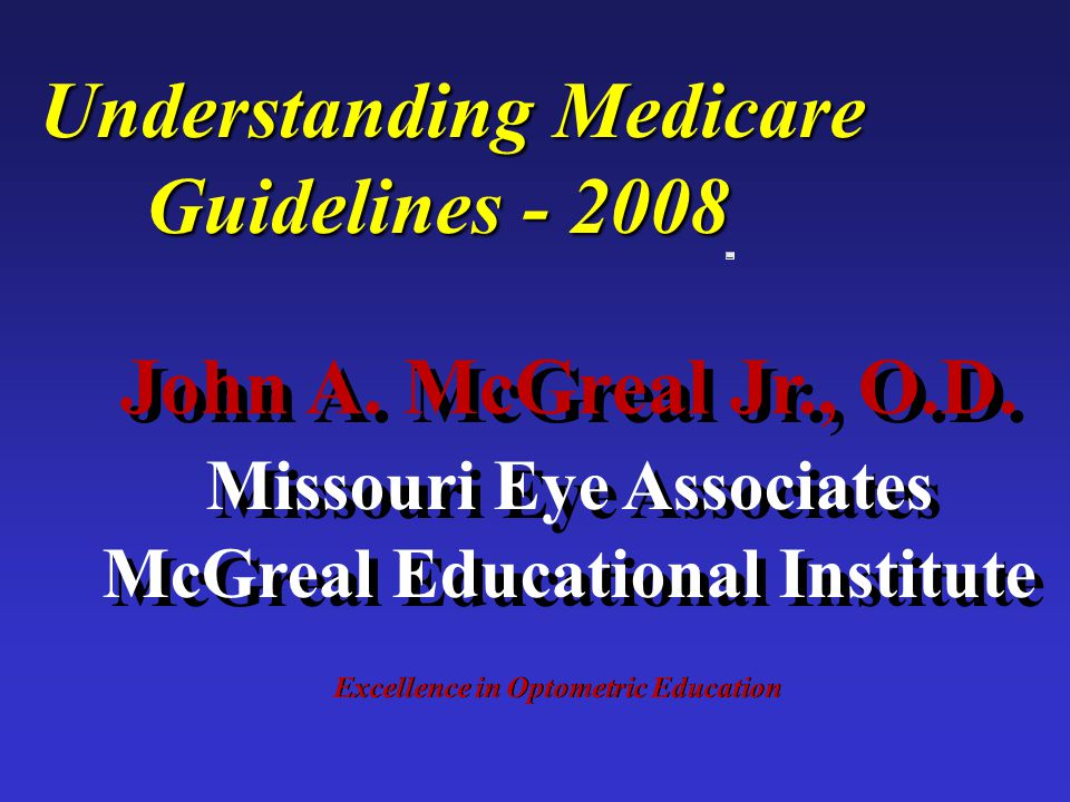Excellence in Optometric Education John A. McGreal Jr., O.D.