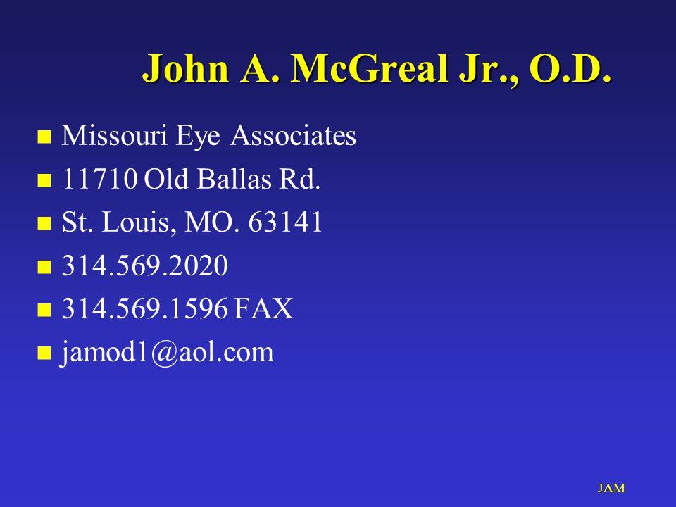 JAM John A. McGreal Jr., O.D. n Missouri Eye Associates n 11710 Old Ballas Rd.