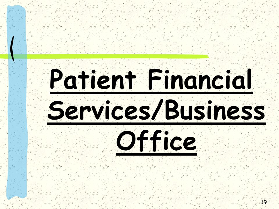 19 Patient Financial Services/Business Office