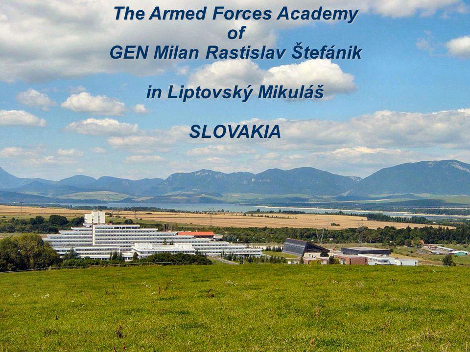 The Armed Forces Academy of GEN Milan Rastislav Štefánik in Liptovský Mikuláš SLOVAKIA