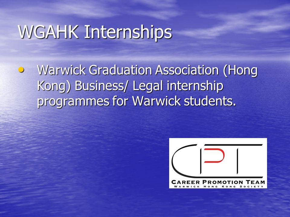 WGAHK Internships Warwick Graduation Association (Hong Kong) Business/ Legal internship programmes for Warwick students.