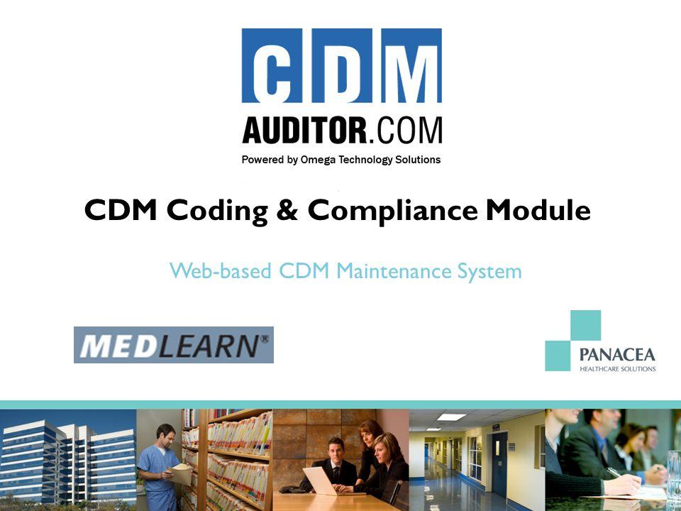 CDM Coding & Compliance Module Web-based CDM Maintenance System