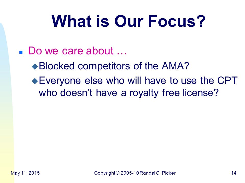 What is Our Focus. n Do we care about … u Blocked competitors of the AMA.
