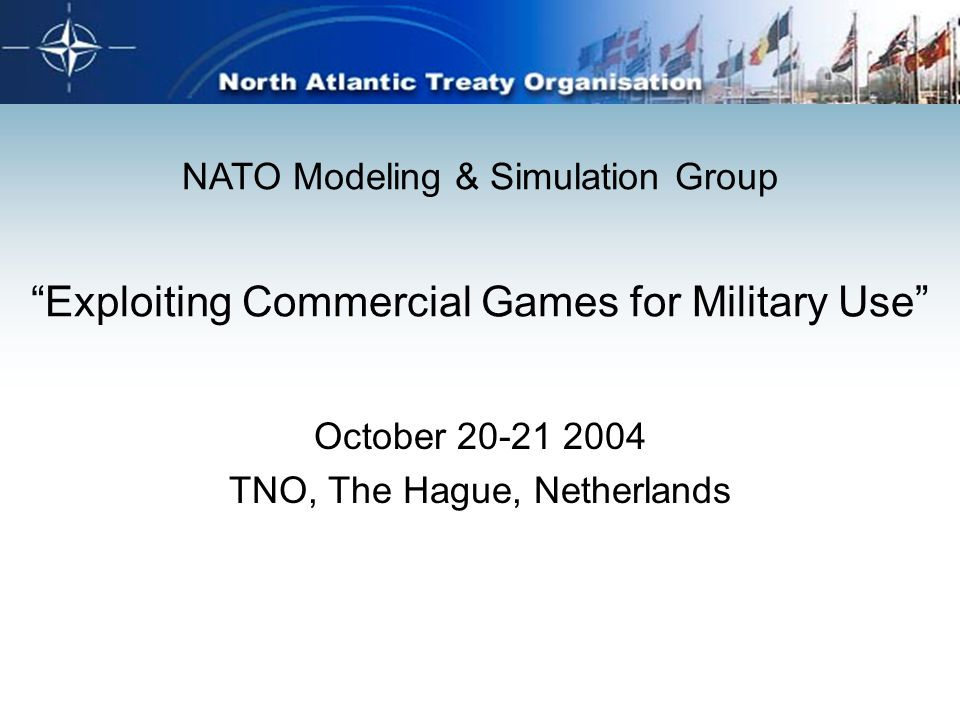 Aims UK MoD led, hosted by Netherlands (TNO) Share national experience Identify: –best practice –Lessons learned –barriers to further exploitation –Areas for collaboration Networking: –Research community –Military –Internationally