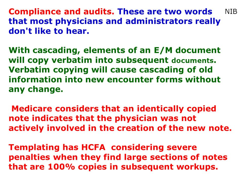 Compliance and audits. These are two words that most physicians and administrators really don't like to hear. With cascading, elements of an E/M docum