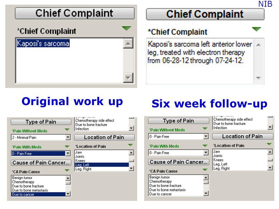 Original work up Six week follow-up NIB