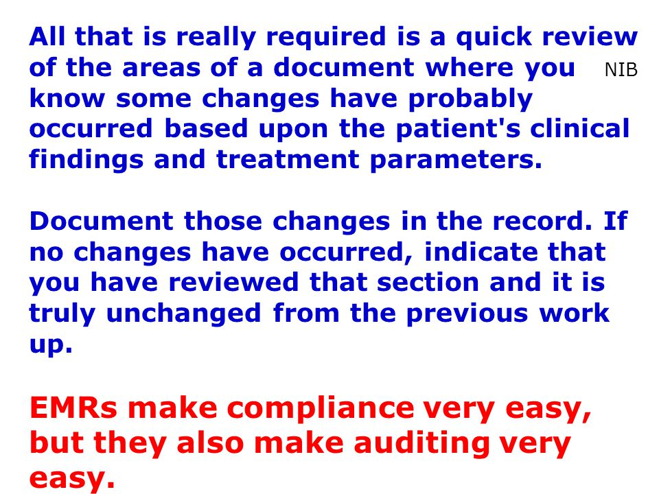 All that is really required is a quick review of the areas of a document where you know some changes have probably occurred based upon the patient's c