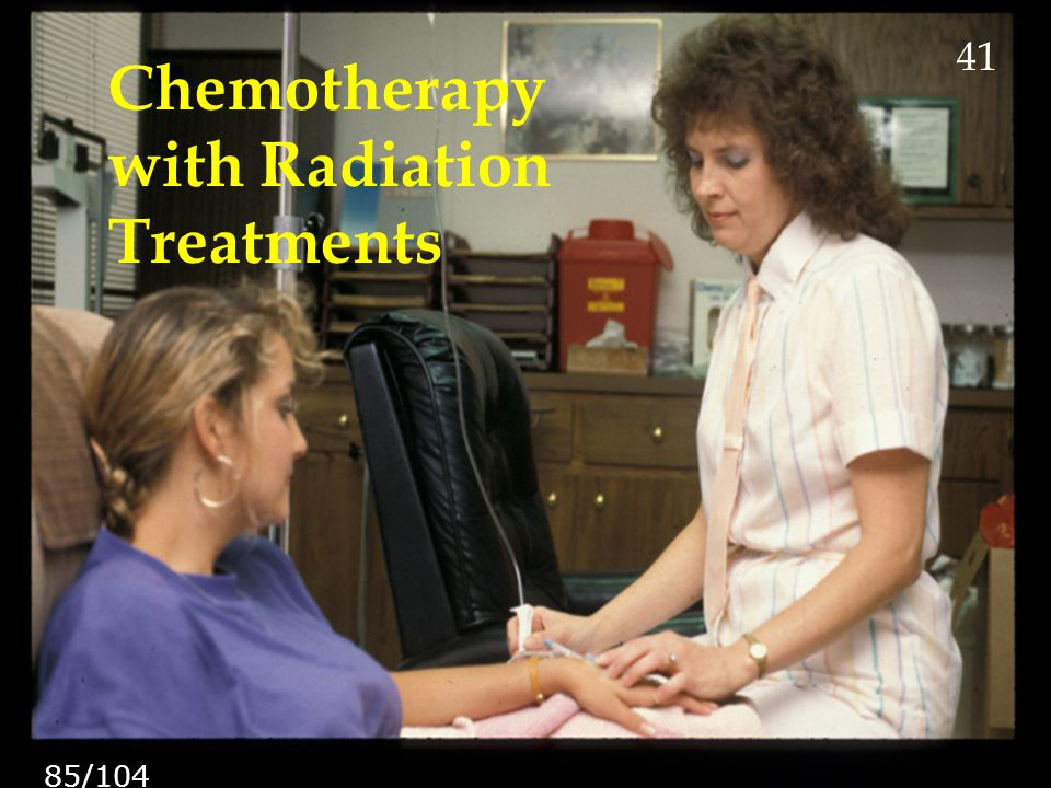 Chemotherapy with Radiation Treatments 41 85/104