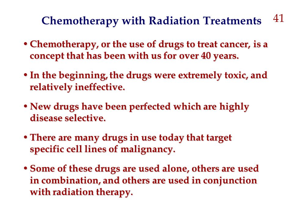 Chemotherapy with Radiation Treatments Chemotherapy, or the use of drugs to treat cancer, is a concept that has been with us for over 40 years. Chemot