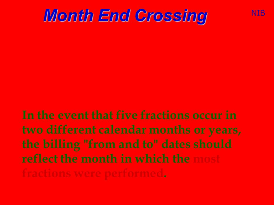 Month End Crossing On March 2009 the National Government Services, a CMS contracting agent