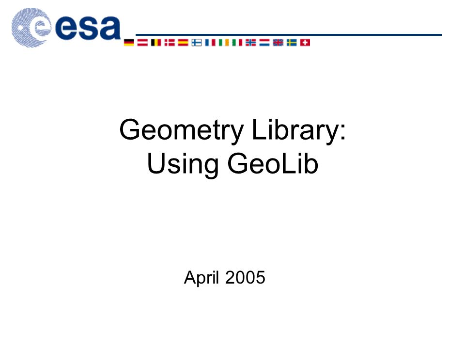 Geometry Library: Using GeoLib April 2005