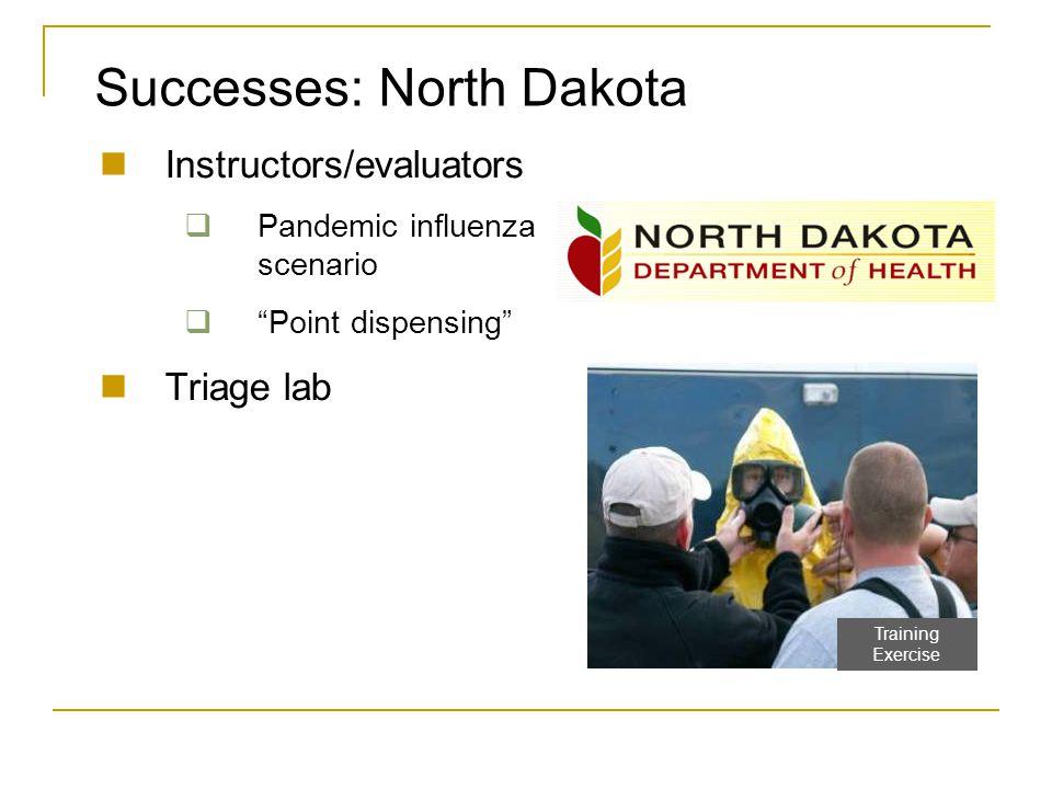 """Successes: North Dakota Instructors/evaluators  Pandemic influenza scenario  """"Point dispensing"""" Triage lab Training Exercise"""