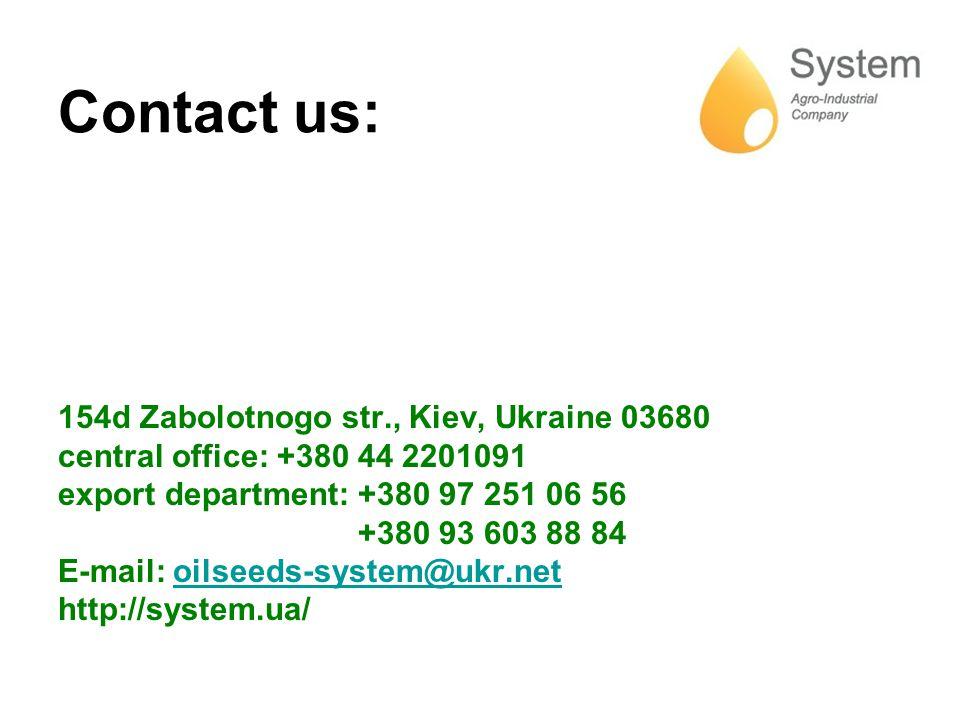 Contact us: 154d Zabolotnogo str., Kiev, Ukraine 03680 central office: +380 44 2201091 export department: +380 97 251 06 56 +380 93 603 88 84 Е-mail: oilseeds-system@ukr.netoilseeds-system@ukr.net http://system.ua/