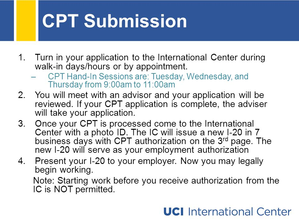 CPT Submission 1.Turn in your application to the International Center during walk-in days/hours or by appointment.