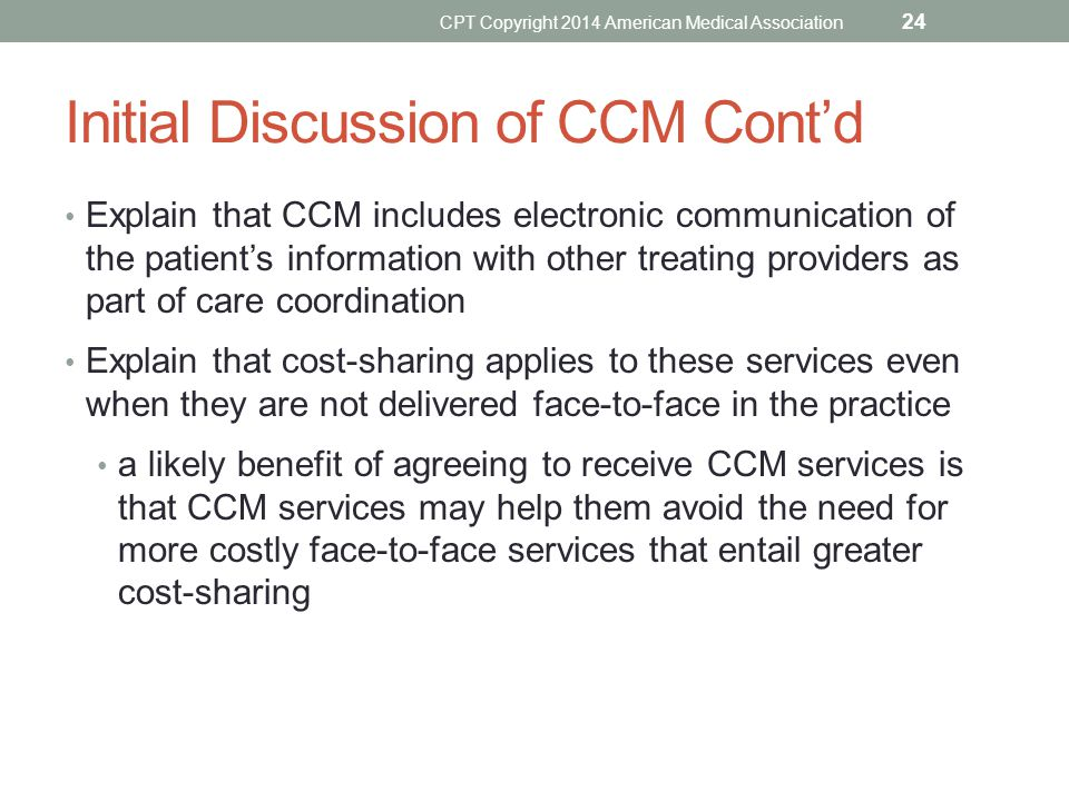 Initial Discussion of CCM Cont'd Explain that CCM includes electronic communication of the patient's information with other treating providers as part