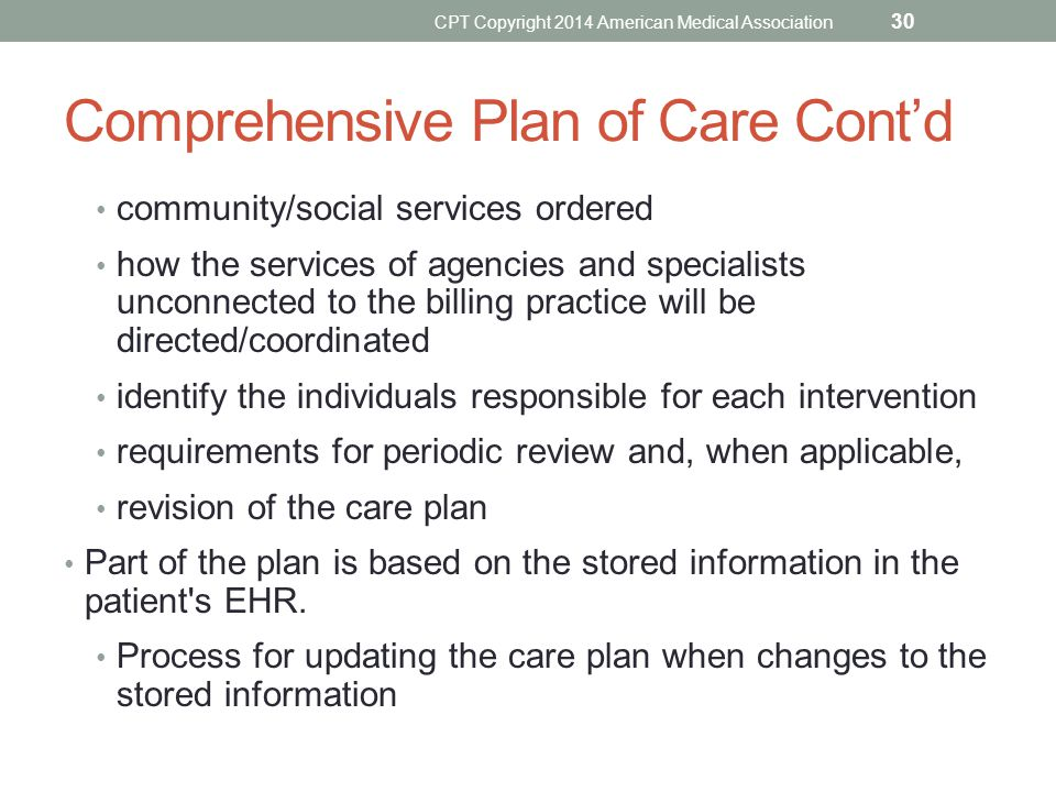 Comprehensive Plan of Care Cont'd community/social services ordered how the services of agencies and specialists unconnected to the billing practice w