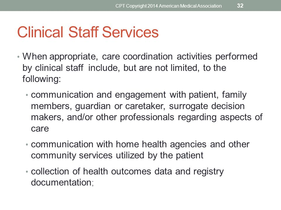 Clinical Staff Services When appropriate, care coordination activities performed by clinical staff include, but are not limited, to the following: com