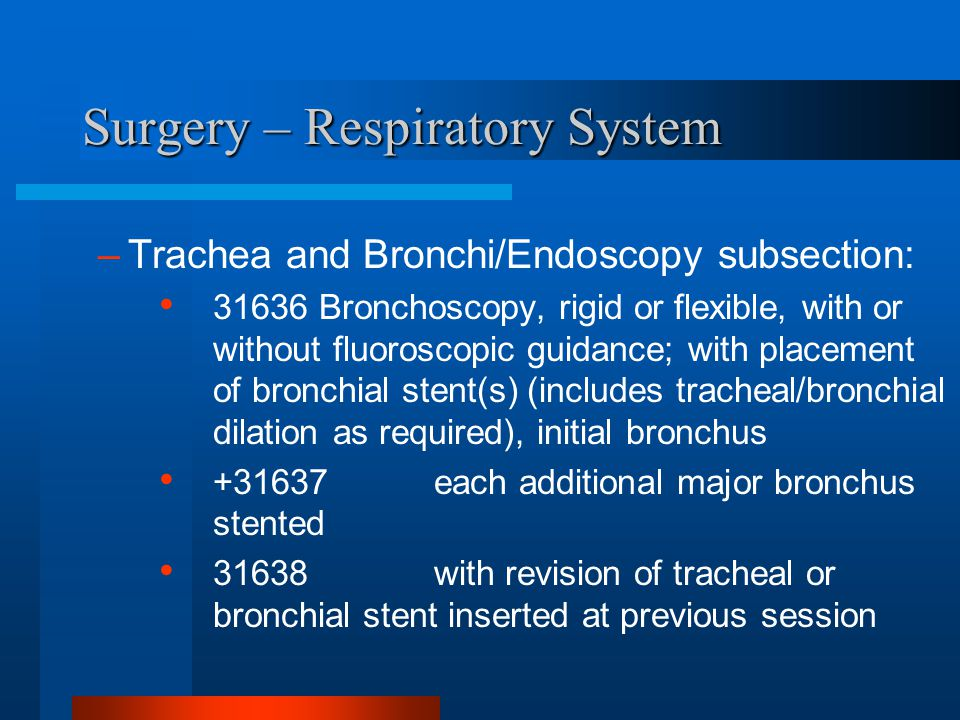 Surgery – Respiratory System –Trachea and Bronchi/Endoscopy subsection: 31636 Bronchoscopy, rigid or flexible, with or without fluoroscopic guidance;