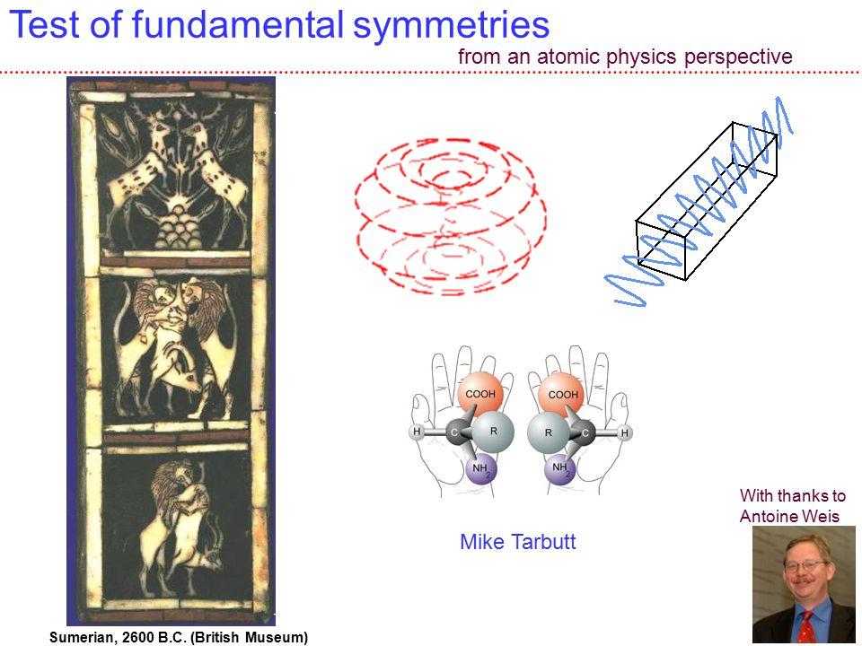 1 Test of fundamental symmetries Sumerian, 2600 B.C.