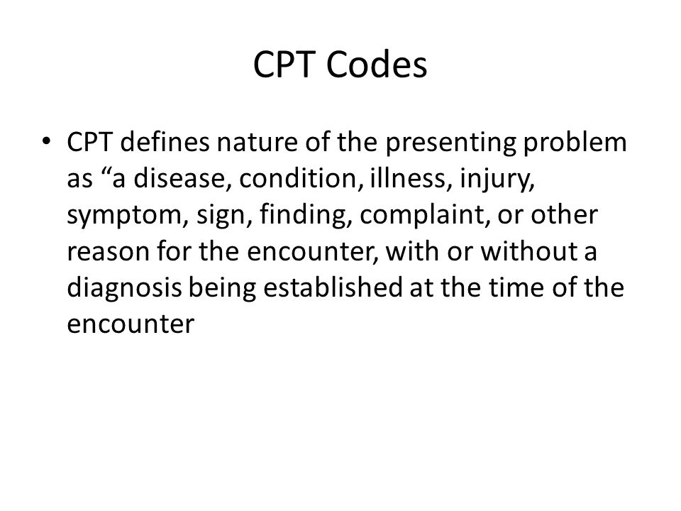 CPT Codes Improvements to CPT are underway In 2002 – AMA completed the CPT 5 Project, resulting in the establishment of three categories of CPT codes – Category I codes – Category II codes – Category III codes