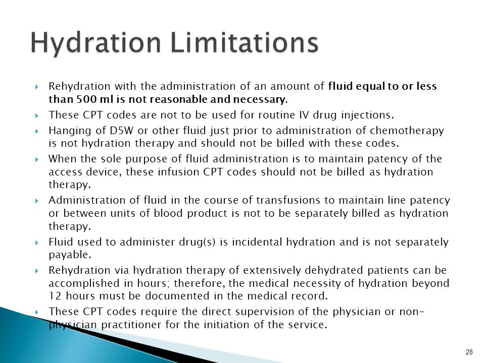  Rehydration with the administration of an amount of fluid equal to or less than 500 ml is not reasonable and necessary.