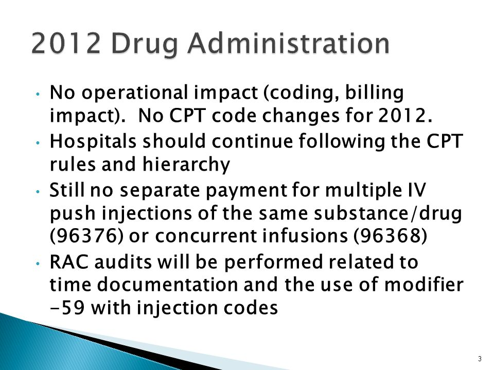 No operational impact (coding, billing impact). No CPT code changes for 2012. Hospitals should continue following the CPT rules and hierarchy Still no