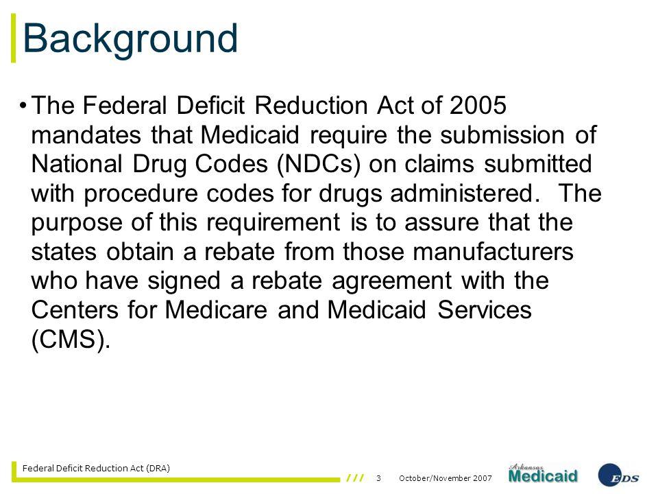 44October/November 2007 Federal Deficit Reduction Act (DRA) Drug Efficacy Study Implementation (DESI)