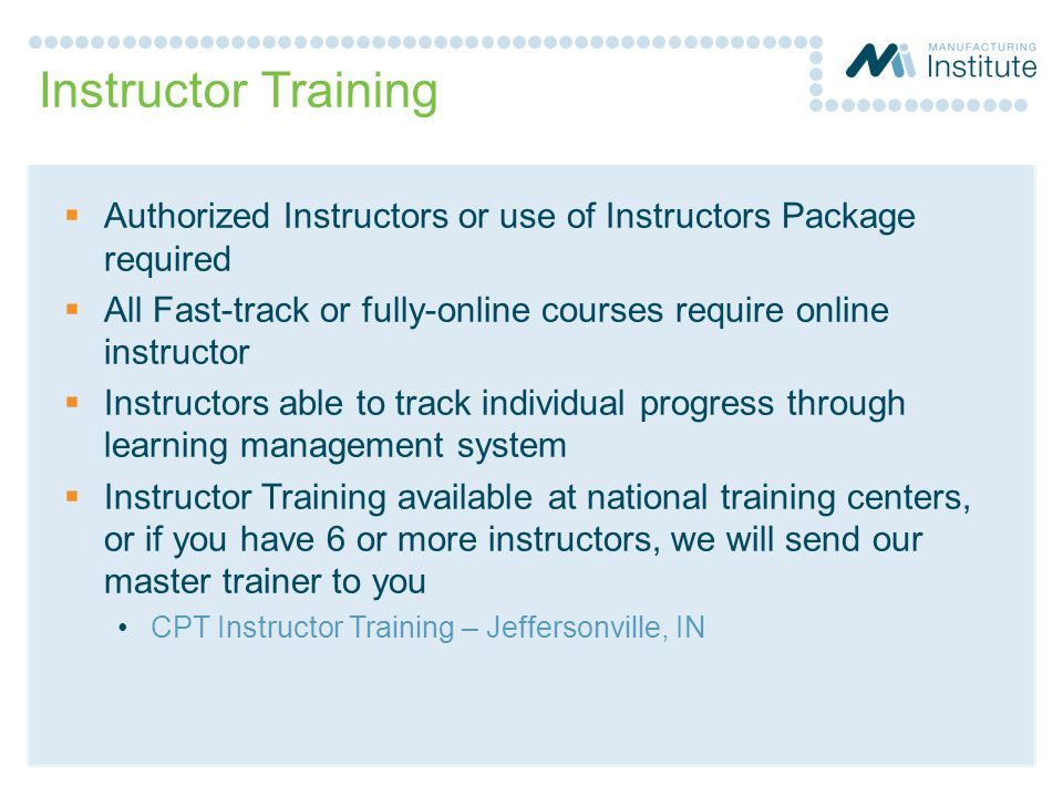 Instructor Training  Authorized Instructors or use of Instructors Package required  All Fast-track or fully-online courses require online instructor