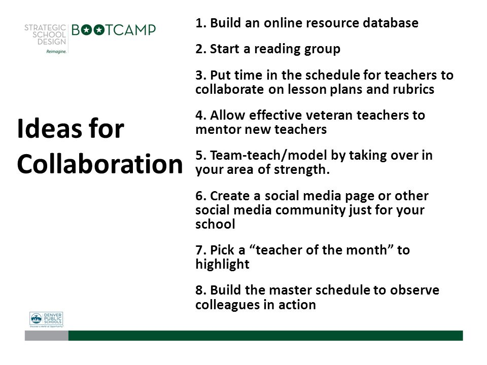 Ideas for Collaboration 1. Build an online resource database 2. Start a reading group 3. Put time in the schedule for teachers to collaborate on lesso