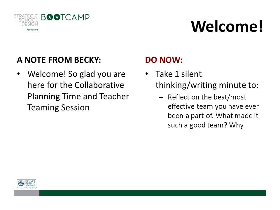 Welcome! A NOTE FROM BECKY: Welcome! So glad you are here for the Collaborative Planning Time and Teacher Teaming Session DO NOW: Take 1 silent thinki