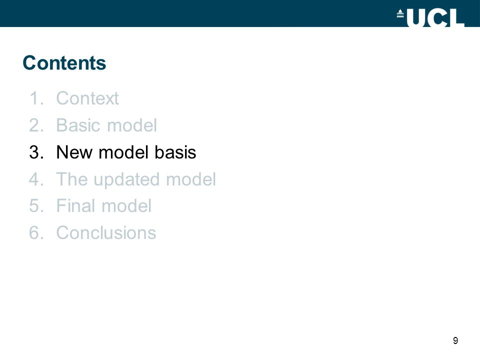 Contents 1.Context 2.Basic model 3.New model basis 4.The updated model 5.Final model 6.Conclusions 9