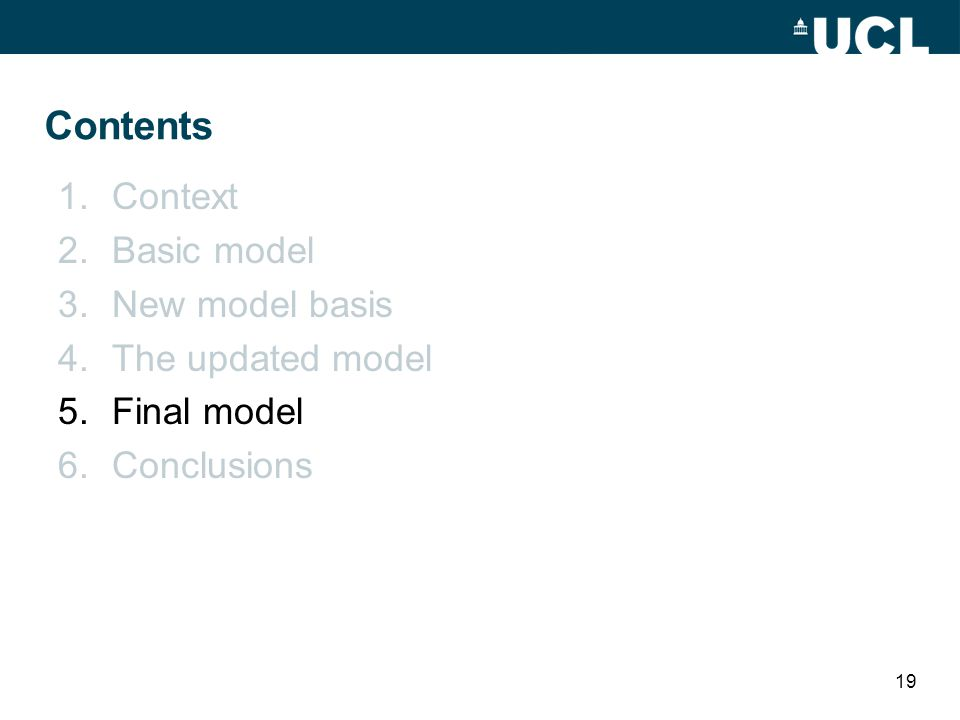 Contents 1.Context 2.Basic model 3.New model basis 4.The updated model 5.Final model 6.Conclusions 19