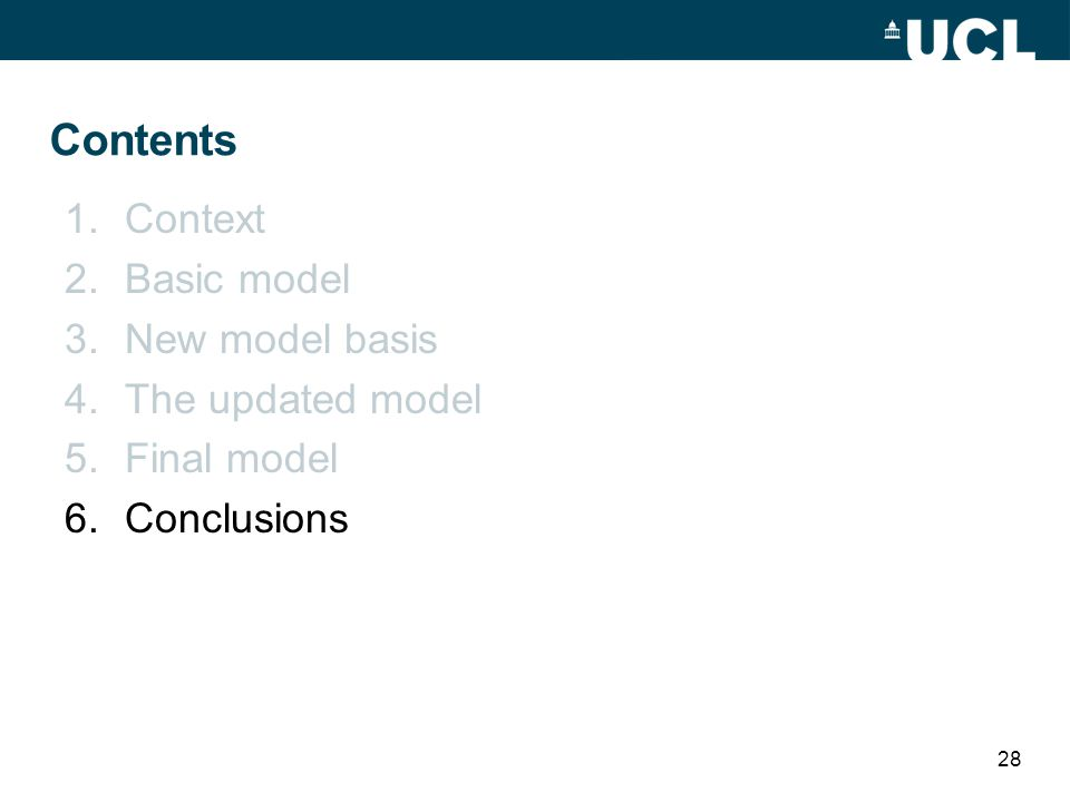 Contents 1.Context 2.Basic model 3.New model basis 4.The updated model 5.Final model 6.Conclusions 28