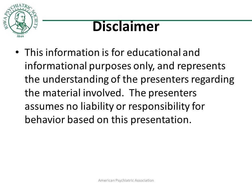 Disclaimer This information is for educational and informational purposes only, and represents the understanding of the presenters regarding the mater