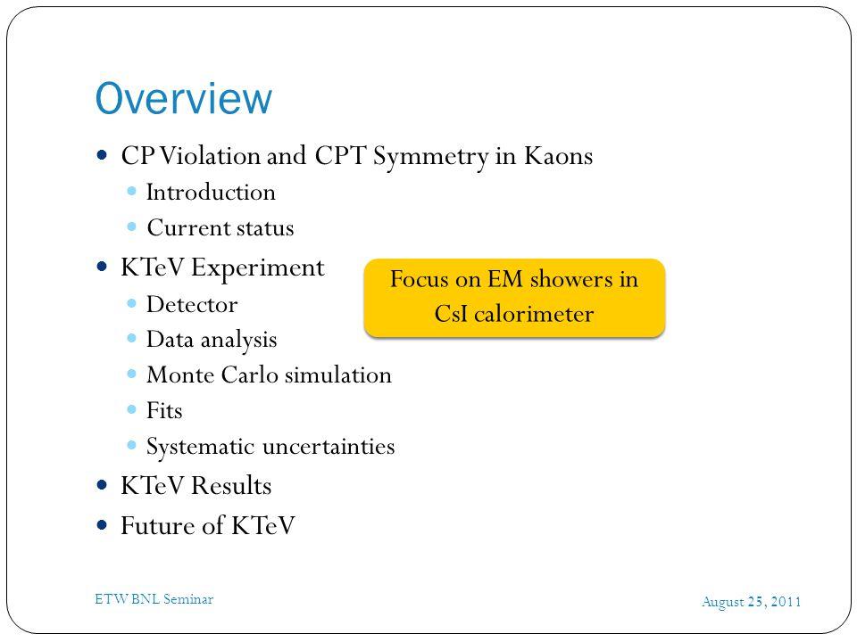 CP Violation and CPT Symmetry August 25, 2011 ETW BNL Seminar