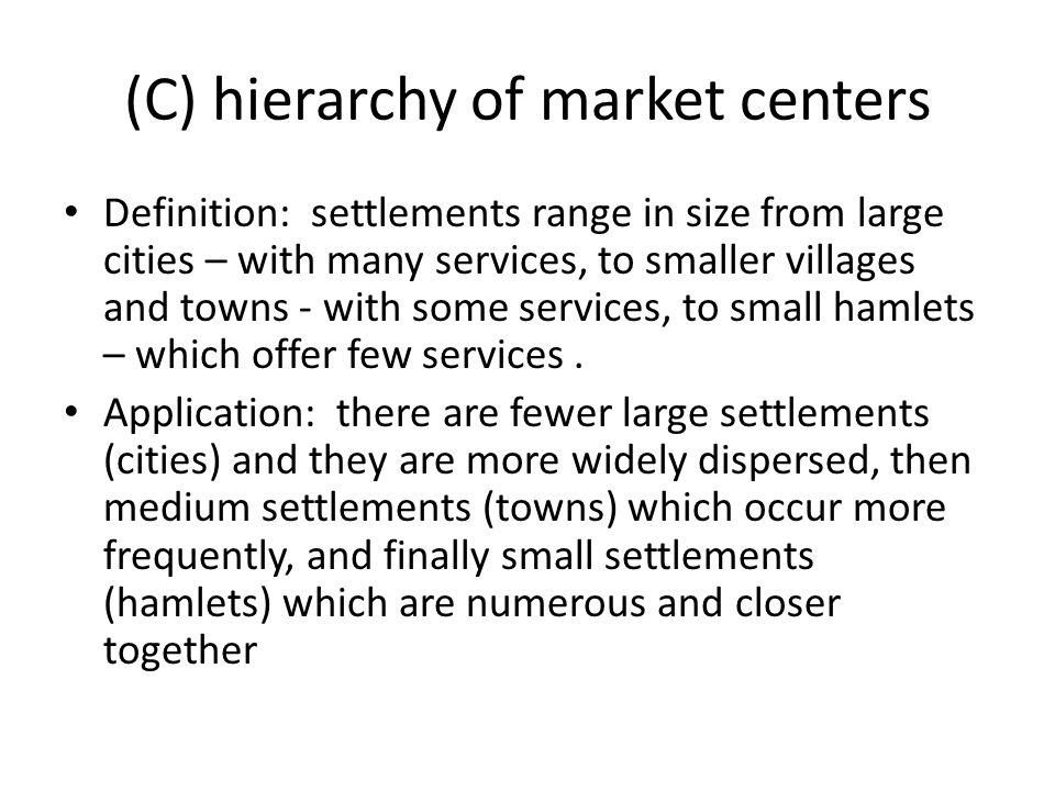 Definition: settlements range in size from large cities – with many services, to smaller villages and towns - with some services, to small hamlets – which offer few services.