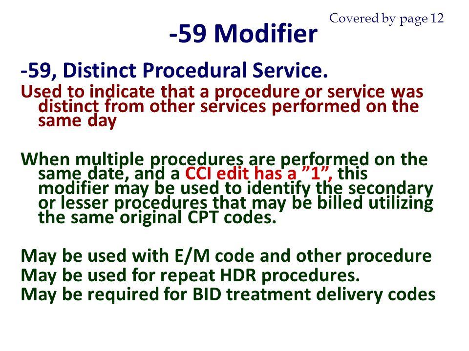 -59 Modifier -59, Distinct Procedural Service.