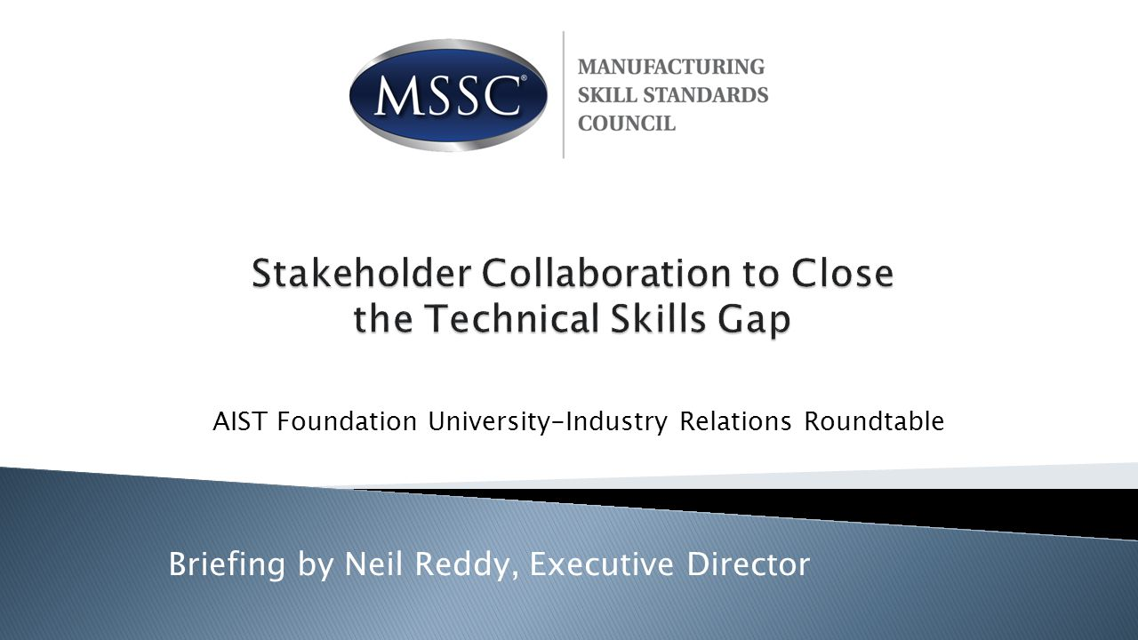 Briefing by Neil Reddy, Executive Director AIST Foundation University-Industry Relations Roundtable